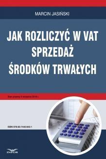 Chomikuj, pobierz ebook online Jak rozliczyć w VAT sprzedaż środków trwałych. Marcin Jasiński