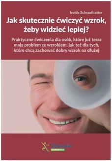 Ebook Jak skutecznie ćwiczyć wzrok, żeby widzieć lepiej? pdf