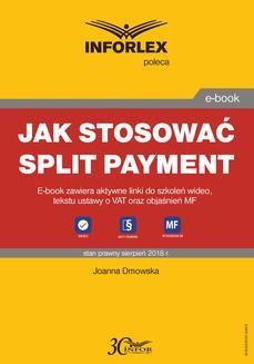 Chomikuj, ebook online Jak stosować split payment. Joanna Dmowska