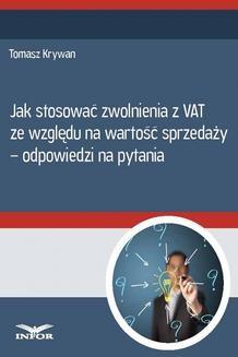 Chomikuj, ebook online Jak stosować zwolnienia z VAT ze względu na wartość sprzedaży – odpowiedzi na pytania. Tomasz Krywan