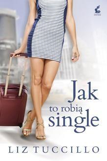Chomikuj, ebook online Jak to robią single. Liz Tuccillo