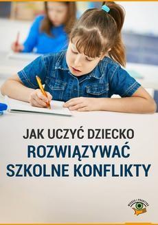 Ebook Jak uczyć dziecko rozwiązywać szkolne konflikty pdf
