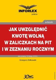 Chomikuj, pobierz ebook online Jak uwzględniać kwotę wolną w zaliczkach na PIT i w zeznaniu rocznym. Grzegorz Ziółkowski