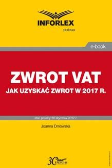 Chomikuj, pobierz ebook online Jak w 2017 r. uzyskać zwrot VAT. Joanna Dmowska
