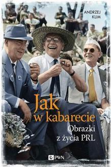 Chomikuj, ebook online Jak w kabarecie. Obrazki z życia PRL. Andrzej Klim