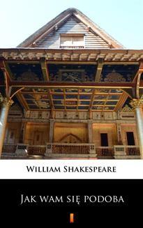 Chomikuj, ebook online Jak wam się podoba. William Shakespeare
