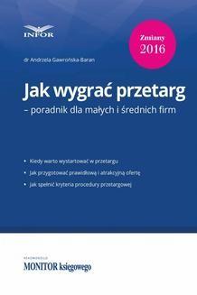 Chomikuj, pobierz ebook online Jak wygrać przetarg – poradnik dla małych i średnich firm. Andrzela Gawrońska-Baran