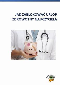 Chomikuj, ebook online Jak zablokować urlop zdrowotny nauczyciela. Agnieszka Kosiarz