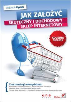 Chomikuj, ebook online Jak założyć skuteczny i dochodowy sklep internetowy. Kolejna odsłona. Wojciech Kyciak