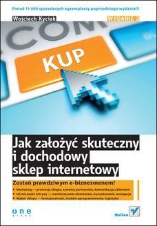 Chomikuj, ebook online Jak założyć skuteczny i dochodowy sklep internetowy. Wydanie II. Wojciech Kyciak