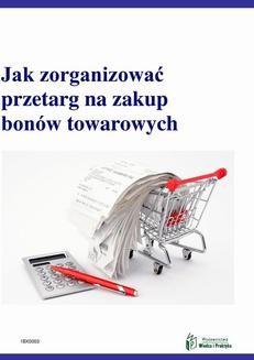 Chomikuj, ebook online Jak zorganizować przetarg na zakup bonów towarowych. Justyna Majecka-Żelazny