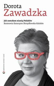 Chomikuj, ebook online Jak zostałam nianią Polaków. Dorota Zawadzka