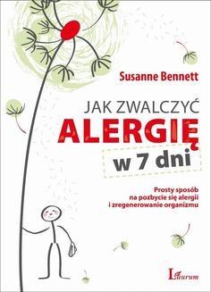 Chomikuj, ebook online Jak zwalczyć alergię w 7 dni. Susanne Bennett