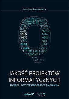 Ebook Jakość projektów informatycznych. Rozwój i testowanie oprogramowania pdf