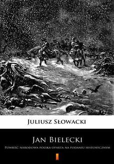 Ebook Jan Bielecki. Powieść narodowa polska oparta na podaniu historycznym pdf