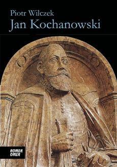 Chomikuj, ebook online Jan Kochanowski. Piotr Wilczek