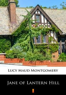 Chomikuj, ebook online Jane of Lantern Hill. Lucy Maud Montgomery