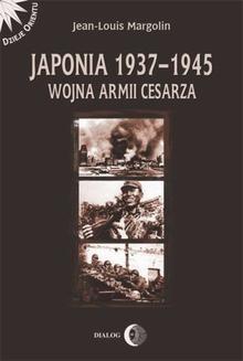 Chomikuj, ebook online Japonia 1937-1945. Wojna Armii Cesarza. Jean-Louis Margolin