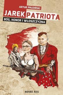Ebook Jarek Patriota: Bóg, honor i włoszczyzna pdf