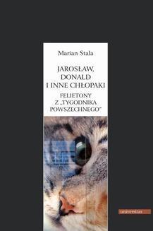 Ebook Jarosław, Donald i inne chłopaki. Felietony z Tygodnika Powszechnego pdf