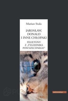 Chomikuj, pobierz ebook online Jarosław, Donald i inne chłopaki. Marian Stala