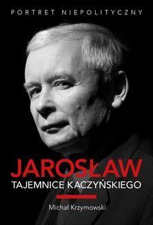 Ebook Jarosław. Tajemnice Kaczyńskiego pdf