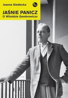 Chomikuj, pobierz ebook online Jaśnie panicz. O Witoldzie Gombrowiczu. Joanna Siedlecka