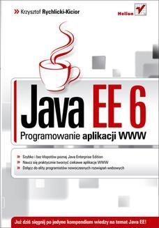 Chomikuj, ebook online Java EE 6. Programowanie aplikacji WWW. Krzysztof Rychlicki-Kicior