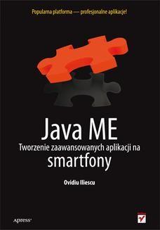 Chomikuj, ebook online Java ME. Tworzenie zaawansowanych aplikacji na smartfony. Ovidiu Iliescu