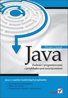 Chomikuj, ebook online Java. Zadania z programowania z przykładowymi rozwiązaniami. Mirosław J. Kubiak