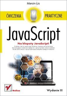 Chomikuj, ebook online JavaScript. Ćwiczenia praktyczne. Wydanie III. Marcin Lis
