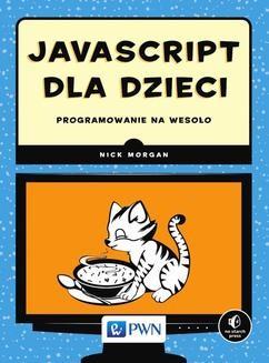 Chomikuj, ebook online JavaScript dla dzieci. Programowanie na wesoło. Nick Morgan