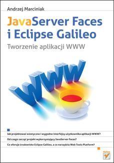 Chomikuj, ebook online JavaServer Faces i Eclipse Galileo. Tworzenie aplikacji WWW. Andrzej Marciniak