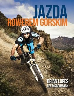 Chomikuj, ebook online Jazda rowerem górskim. Brian Lopes