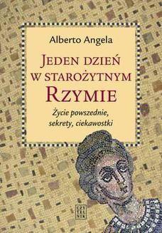 Ebook Jeden dzień w starożytnym Rzymie. Życie powszednie, sekrety, ciekawostki pdf
