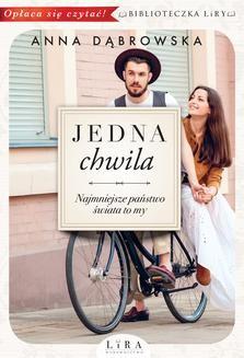 Chomikuj, ebook online Jedna chwila. Anna Dąbrowska
