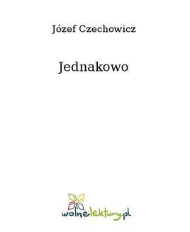 Chomikuj, ebook online Jednakowo. Józef Czechowicz