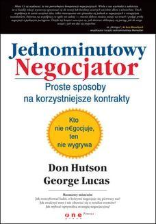 Chomikuj, pobierz ebook online Jednominutowy Negocjator. Proste sposoby na korzystniejsze kontrakty. Don Hutson
