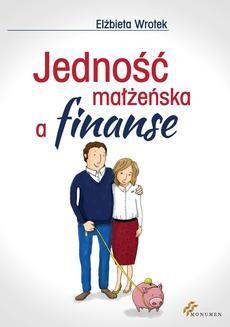 Chomikuj, ebook online Jedność małżeńska a finanse. Elżbieta Wrotek