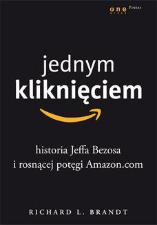 Chomikuj, ebook online Jednym kliknięciem. Historia Jeffa Bezosa i rosnącej potęgi Amazon.com. Richard L. Brandt