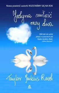 Chomikuj, ebook online Jedyna miłość, razy dwa. Taylor Jenkins Reid