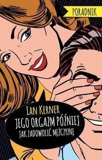 Chomikuj, ebook online Jego orgazm później.. Ian Kerner