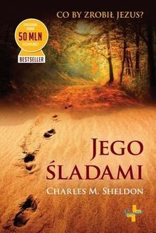 Chomikuj, ebook online Jego śladami. Charles M. Sheldon
