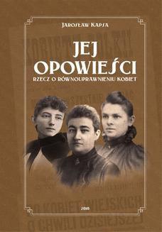Chomikuj, ebook online Jej opowieści. Rzecz o równouprawnieniu kobiet. Jarosław Kapsa