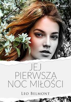 Chomikuj, ebook online Jej pierwsza noc miłości. Leo Belmont