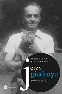 Chomikuj, ebook online Jerzy Giedroyc. Magdalena Grochowska