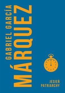 Chomikuj, ebook online Jesień patriarchy. Gabriel GarciaMarquez