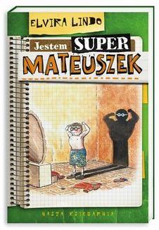 Chomikuj, ebook online Jestem super-Mateuszek. Elvira Lindo