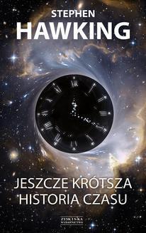 Chomikuj, ebook online Jeszcze krótsza historia czasu. Stephen Hawking