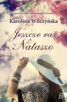Chomikuj, ebook online Jeszcze raz, Nataszo. Karolina Wilczyńska